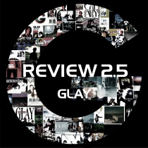 REVIEW 2.5 〜BEST OF GLAY〜